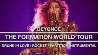Beyoncé - Drunk In Love/Rocket/Partition (Live at The Formation World Tour Instrumental)
