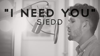 """Siedd - """"I Need You"""" ( Nasheed Cover) 