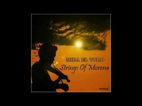Mira El Toro - Strings Of Morena (E.F.G. Remix)