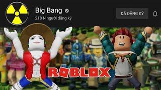 Dự Án Chuyển Kênh Big Bang Game 218 K Sub Thành Kênh Roblox Của Bác Tô Và Strengthlee