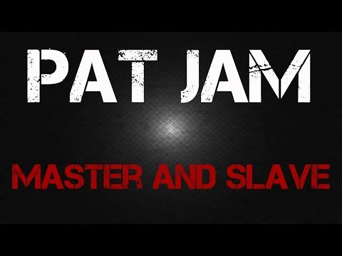 Pat Jam - Master and Slave