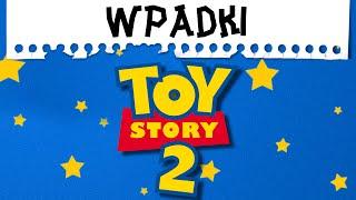 TOY STORY 2 | Największe wpadki #2