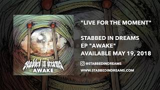 Stabbed In Dreams - Live for the Moment
