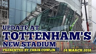 UPDATE AT TOTTENHAM'S NEW STADIUM: East Stand, Roof, Retractable Pitch, TV Screens: 24 March 2018