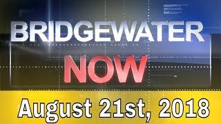Bridgewater Now - August 21st, 2018