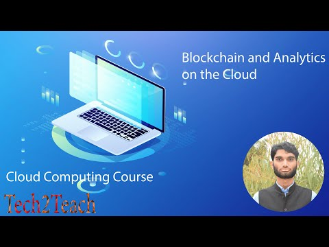 10. Blockchain and Analytics in the Cloud | Tech2Teach