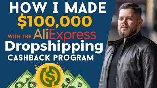 How I made $100,000 with the Aliexpress Dropshipping Cashback Program
