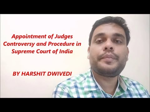 Supreme Court Judges Appointment Controversy & Procedure in India