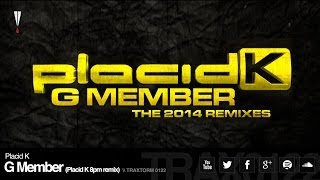 Placid K - G Member (Placid K 8pm remix) (Traxtorm 0122)