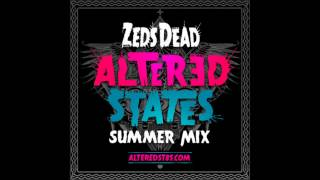 Zeds Dead- Altered Summer Mix [Free Download]