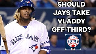 Should Blue Jays Consider Moving Vladdy Away From Third? | At The Letters