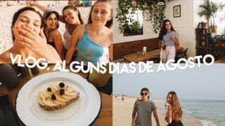 vlog: alguns dias de Agosto ♥
