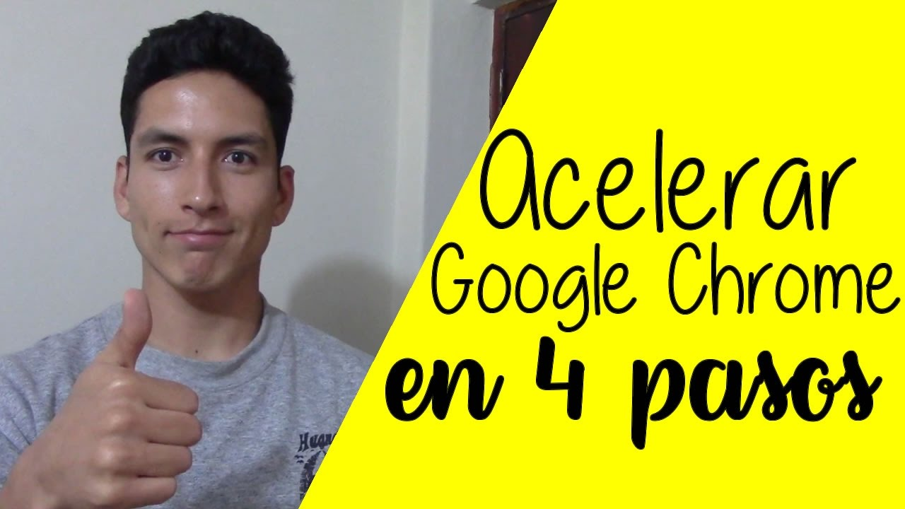 Como Hacer Mas Rapido Google Chrome En 4 Pasos Youtube