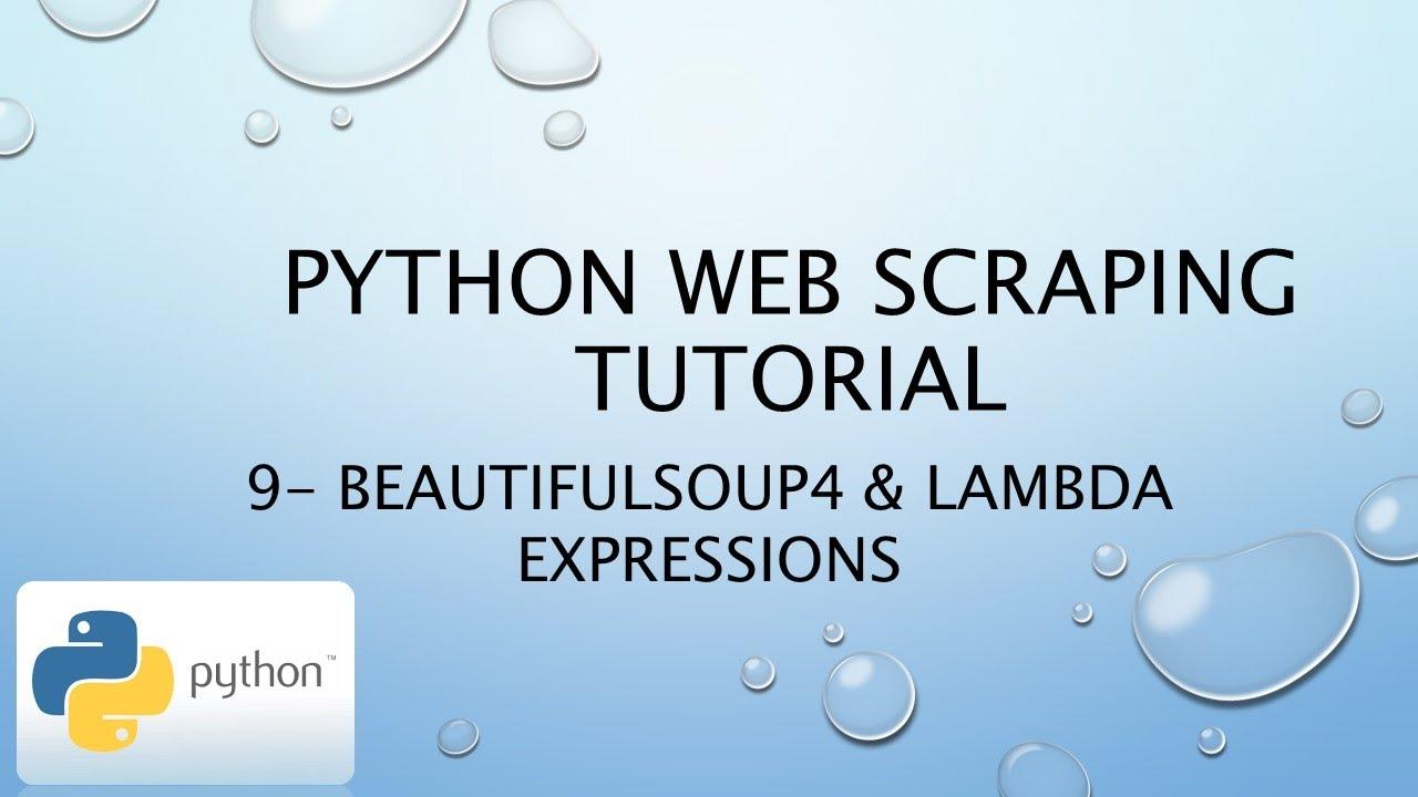 Python Web Scraping Tutorial 9– BeautifulSoup4 & Lambda Expressions