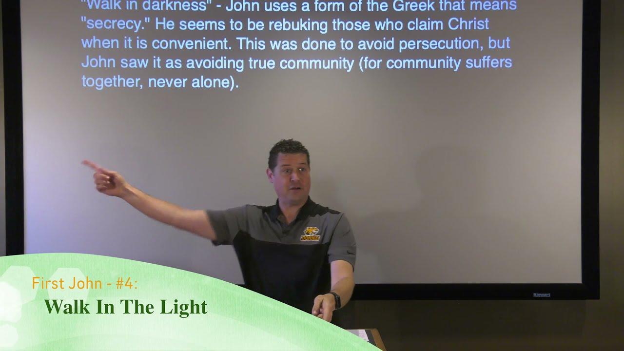 First John - #4: Walk In The Light