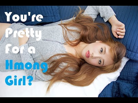 You're Pretty For A Hmong Girl (Reuploaded)
