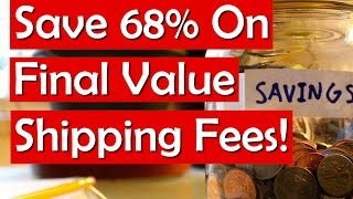 Ebay Final Value Fee on Shipping - Save 68 on Shipping Fees!