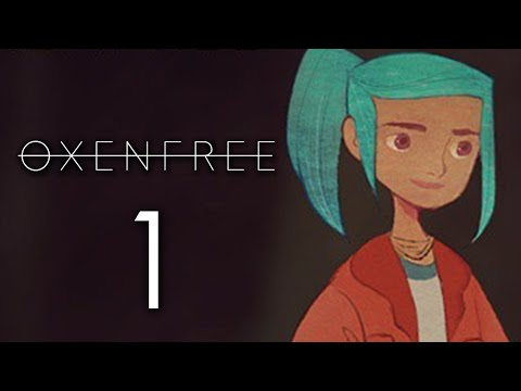 Oxenfree [1] - A NEW ADVENTURE