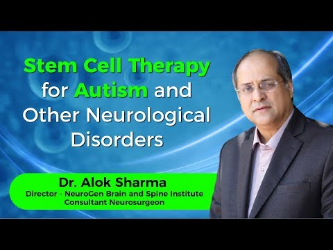 Stem Cell Therapy for Autism and Other Neurological Disorders by Dr Alok Sharma   Webinar