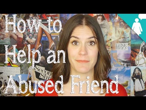 How to Help an Abused Friend