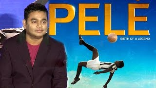 Pele - Birth Of A Legend Movie Trailer Launch - AR Rahman