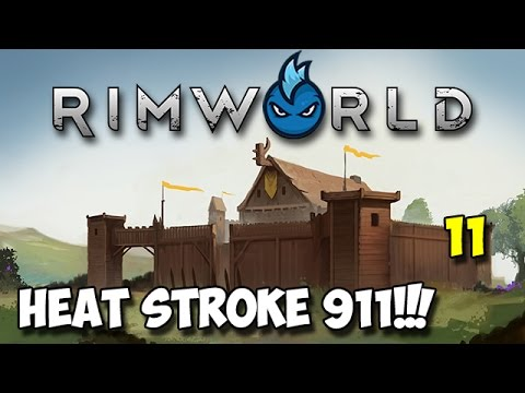 RimWorld Alpha 16 - Ep.11 - HEAT STROKE 911! - Tribal Let's Play Guide