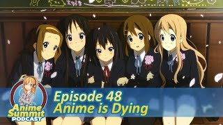 Anime is Dying - Anime Podcast