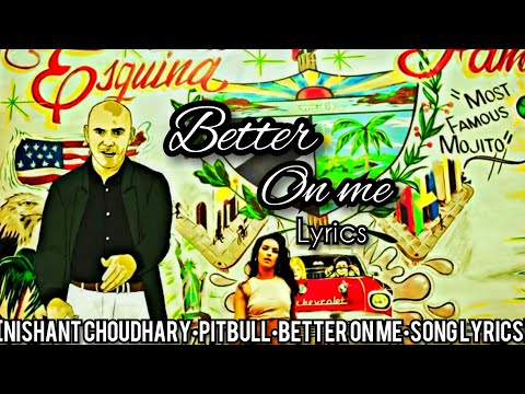 Pitbull - Better On Me (Lyrics) ft. Ty Dolla $ign