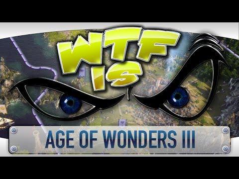► WTF Is... - Age of Wonders III ?