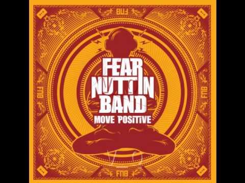 Fear Nuttin Band - Move Positive