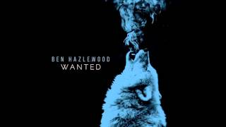 Скачать Ben Hazlewood Wanted Official Audio