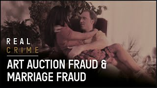 Crime Documentary | Art Auction Fraud & Marriage Fraud | Fraud Squad TV | Real Crime