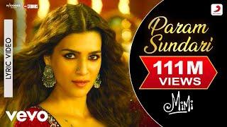 Param Sundari - Official Lyric Video|Mimi|Kriti,Pankaj T.|A. R. Rahman|Shreya Amitabh
