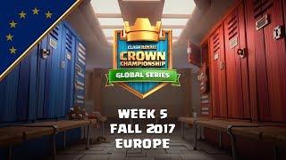 Clash Royale: Crown Championship EU Top 10 - Week Five   Fall 2017 Season