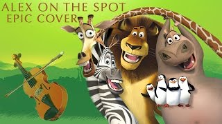 Madagascar - Alex On The Spot Epic Pop/Orchestral Cover