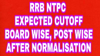 RRB NTPC Expected cutoff After Normalisation Board Wise and Post Wise 2017 Video