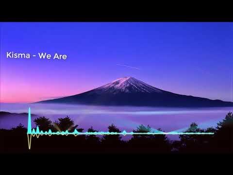 Kisma  - We Are [ Free Music][ Nhạc Miễn Phí]