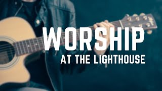 Sunday Morning Worship from your worship team at the Lighthouse