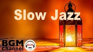 Slow Jazz - Smooth Evening Jazz Ballads | Relaxing Background Music