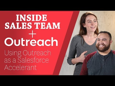 Inside Sales Team + Outreach - Using Outreach as a Salesforce Accelerant