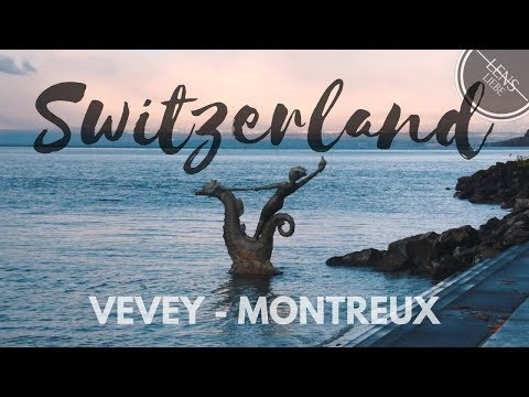 Switzerland - Vevey & Montreux - Swiss Trip