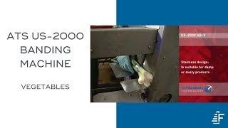 Vegetable Banding ATS US-2000 AB-V Custom Banding Machine
