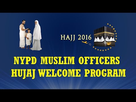 NYPD MUSLIM OFFICERS - Hujaj Welcome Program