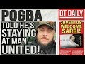 POGBA TOLD HE IS STAYING AT MAN UNITED! | DT DAILY