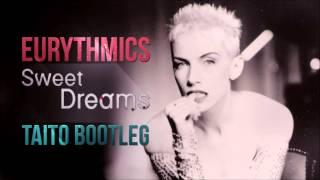 Eurythmics - Sweet Dreams (TAITO Bootleg)