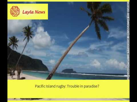 Pacific Island rugby: Trouble in paradise? |  By : CNN