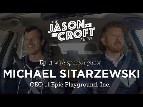 Running a media company - Ep3 - Michael Sitarzewski   Epic Playground, Inc.   Launch DFW