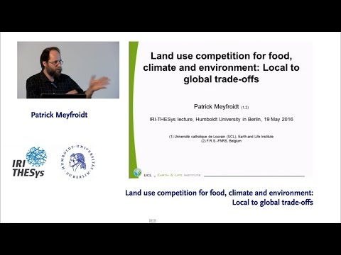 Land use competition: Local to global trade-offs - by Patrick Meyfroidt - 19.05.2016