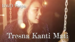 D'GO Vaspa feat Tika Dewi - Tresna Kanti Mati  ( love to the end )