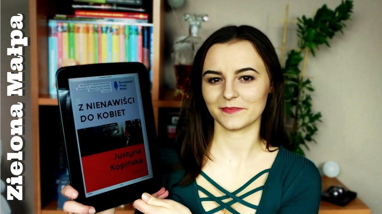 Z nienawiści do kobiet - Justyna Kopińska || Zielona Małpa